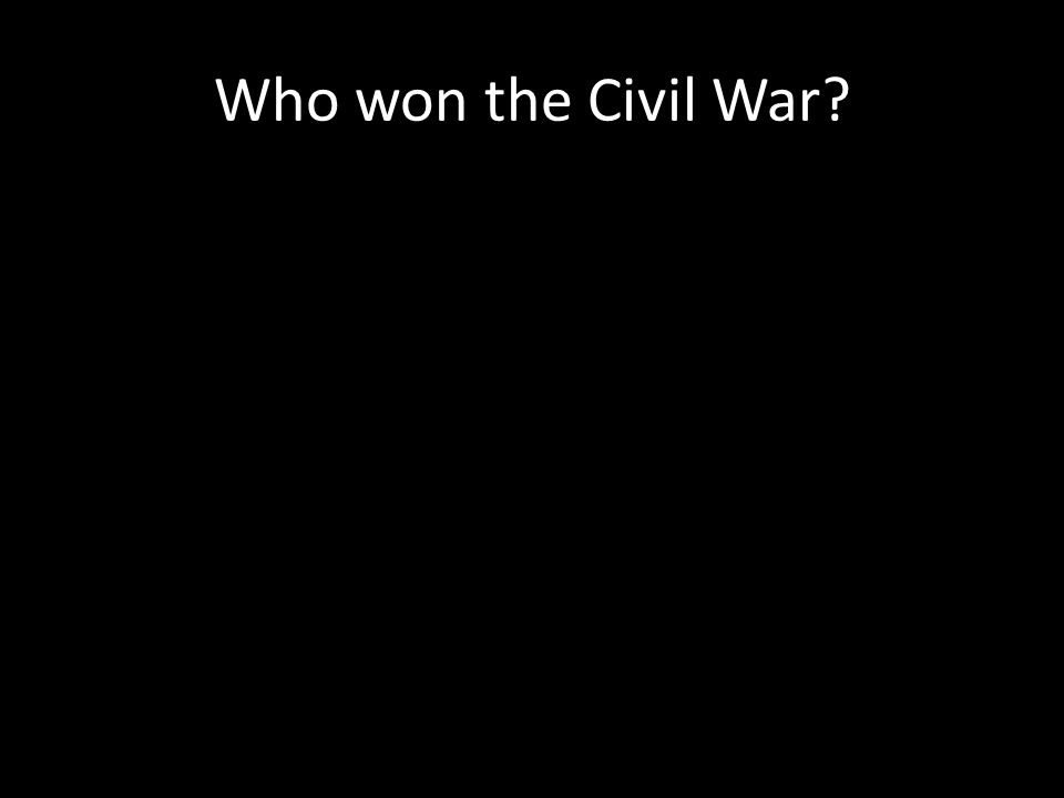Who won the Civil War