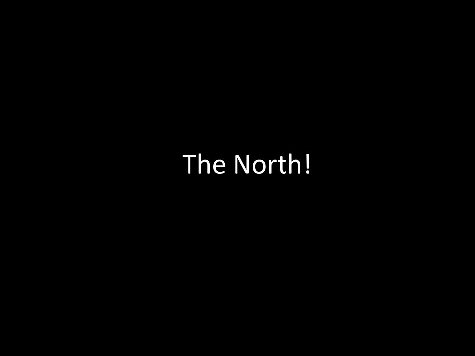 The North!