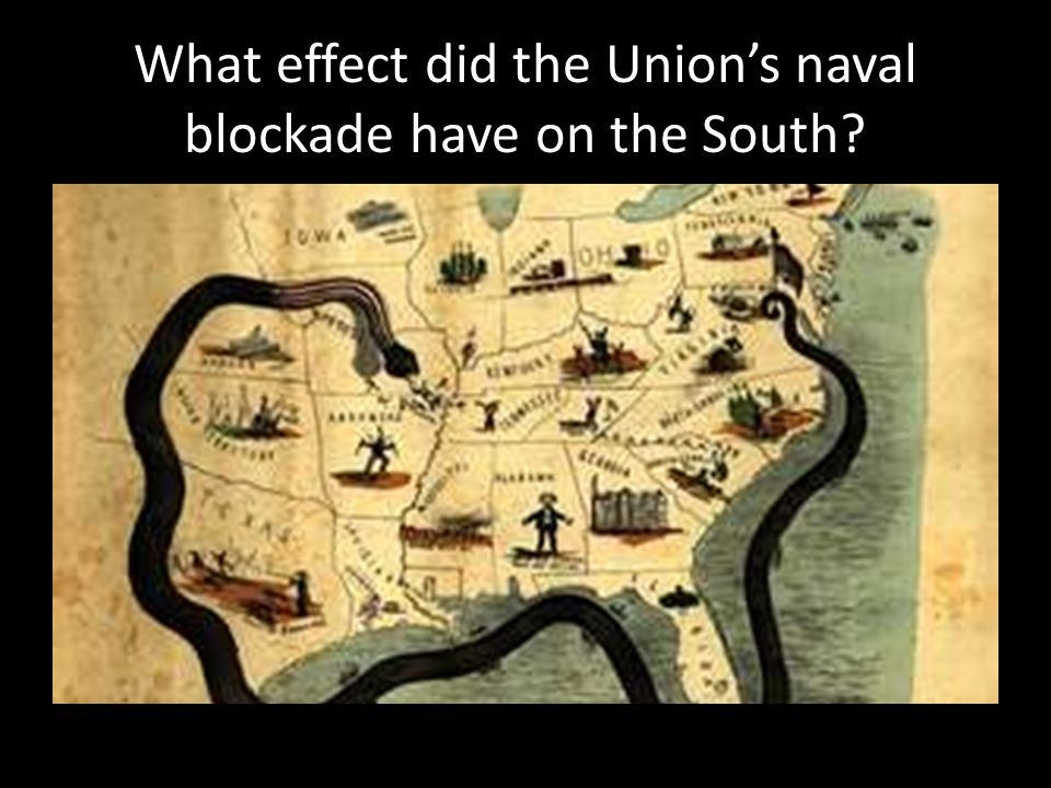 What effect did the Union's naval blockade have on the South