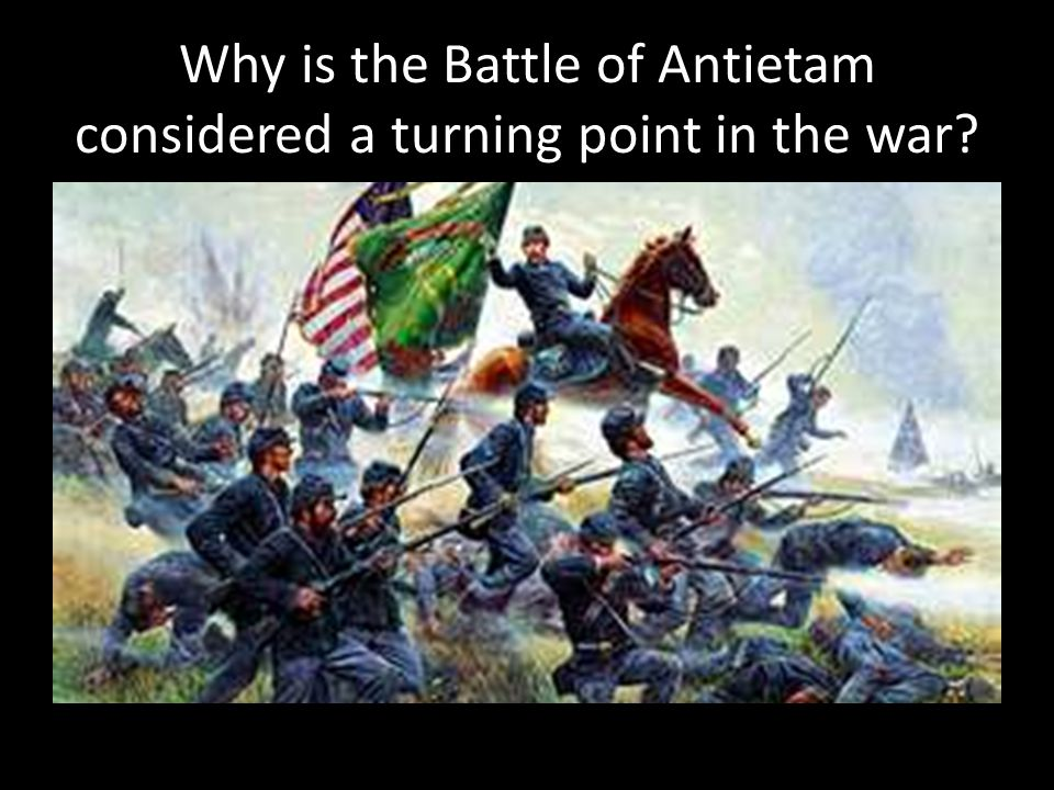Why is the Battle of Antietam considered a turning point in the war
