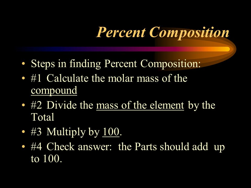 Percent Composition Steps in finding Percent Composition: