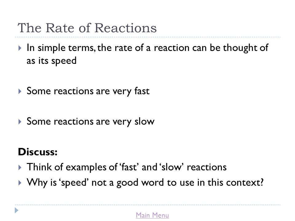 The Rate of Reactions In simple terms, the rate of a reaction can be thought of as its speed. Some reactions are very fast.