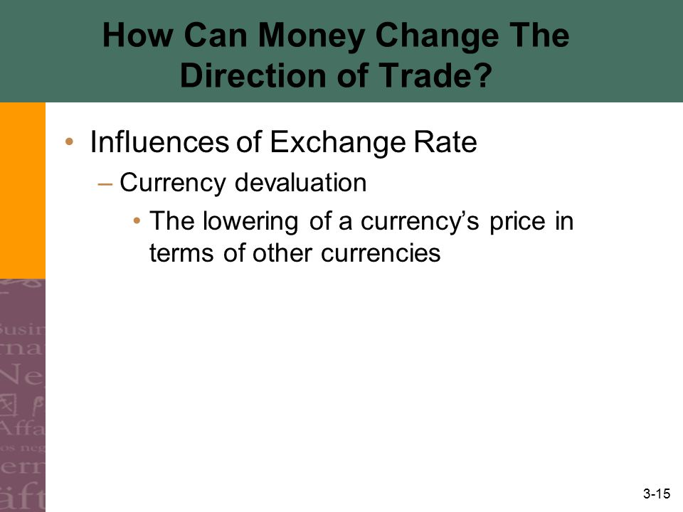 How Can Money Change The Direction of Trade