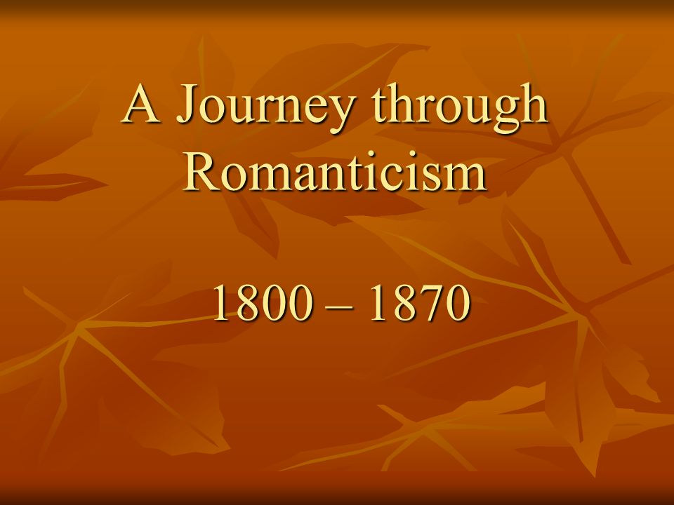 A Journey through Romanticism