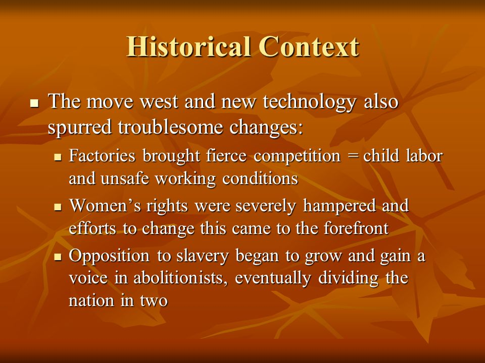 Historical Context The move west and new technology also spurred troublesome changes: