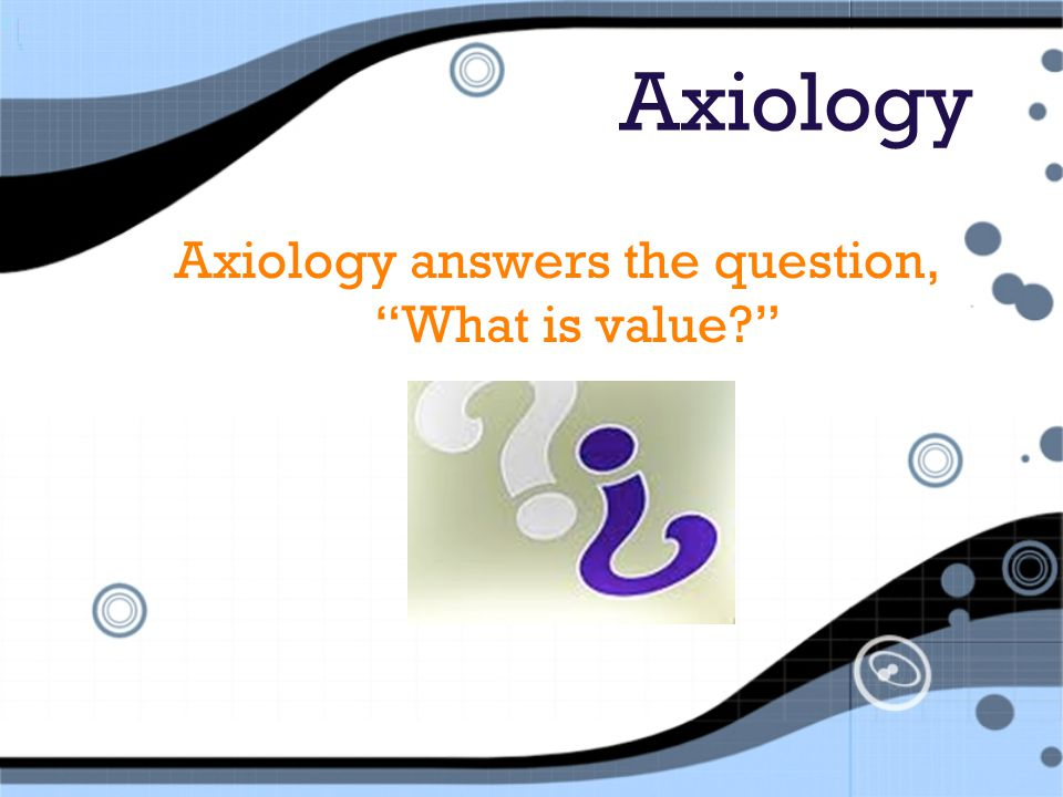 branches of axiology