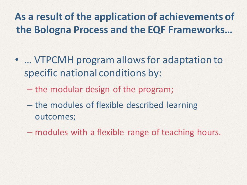 As a result of the application of achievements of the Bologna Process and the EQF Frameworks…