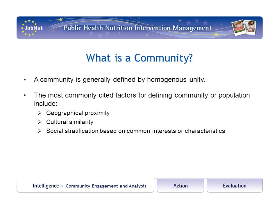 What is a Community A community is generally defined by homogenous unity.