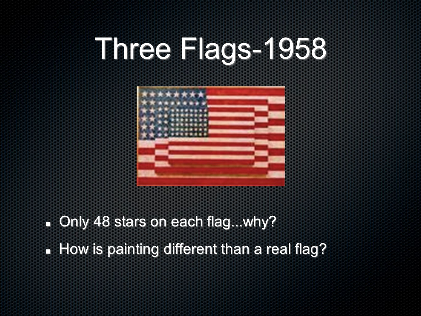 Three Flags-1958 Only 48 stars on each flag...why
