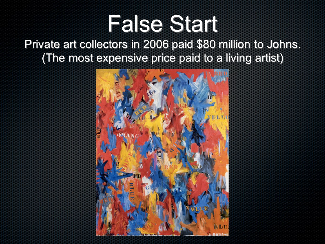 False Start Private art collectors in 2006 paid $80 million to Johns