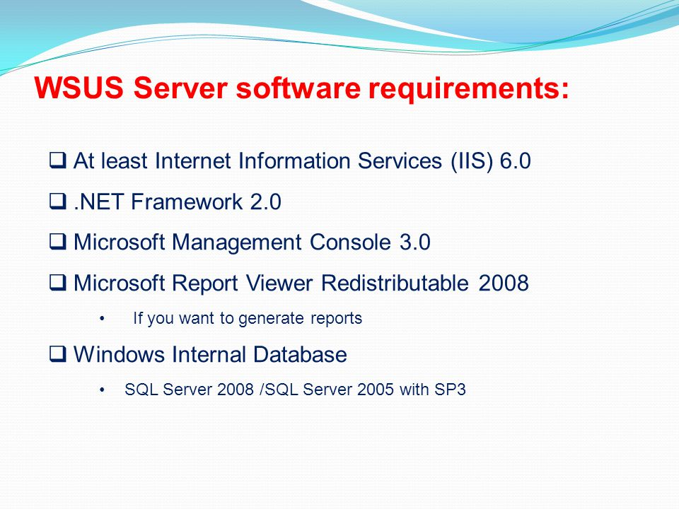 WSUS Server software requirements:
