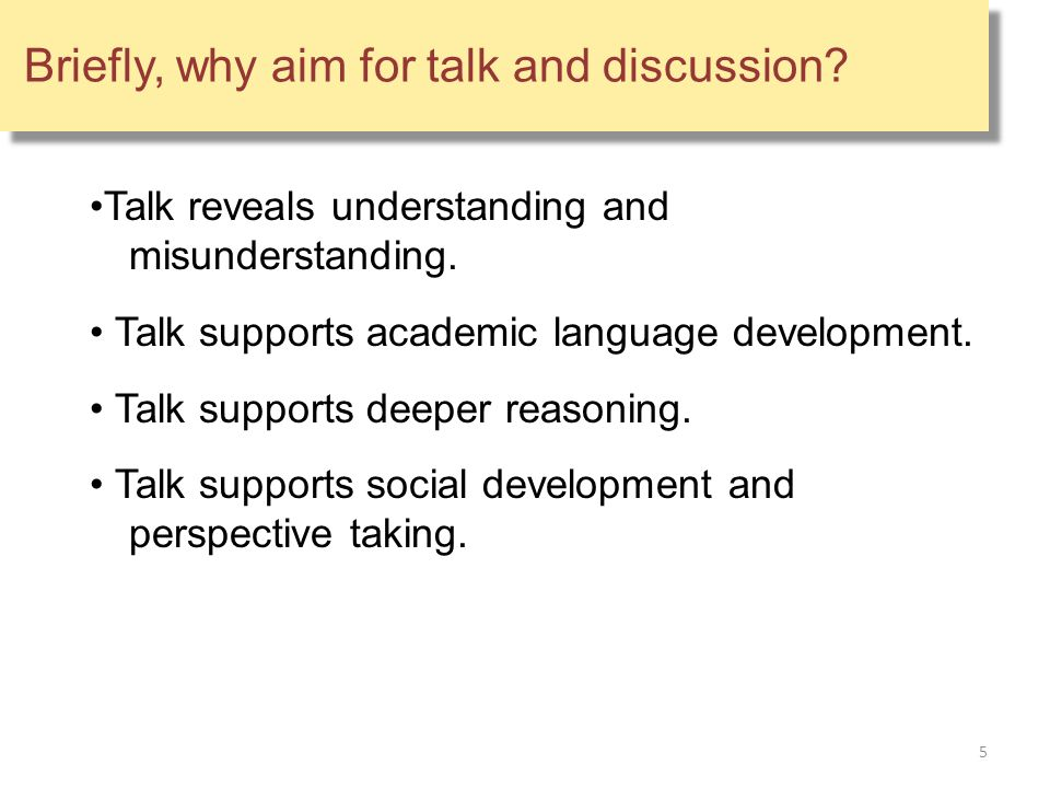 Briefly, why aim for talk and discussion