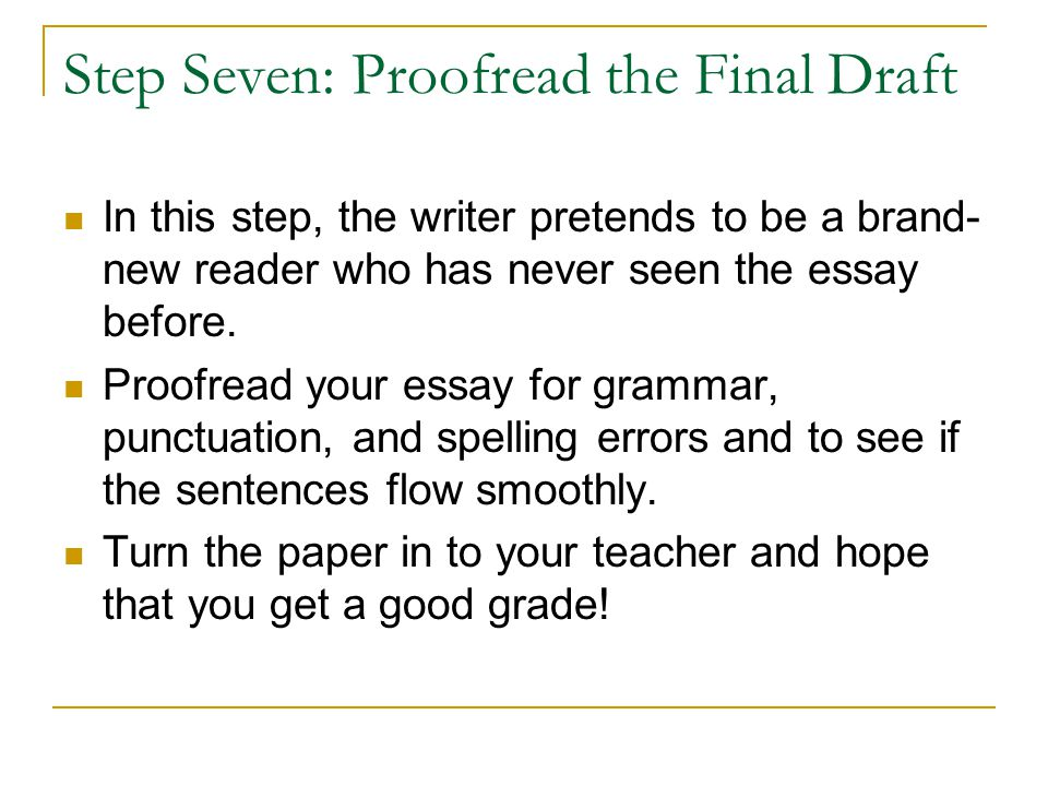 Step Seven: Proofread the Final Draft