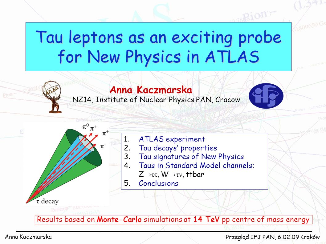 Tau leptons as an exciting probe for New Physics in ATLAS