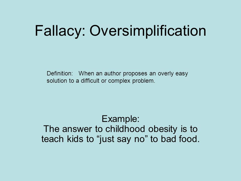 Fallacy: Oversimplification