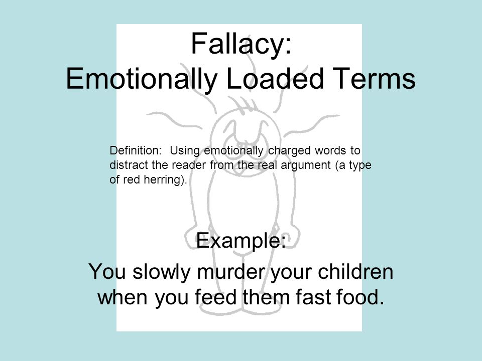 Fallacy: Emotionally Loaded Terms