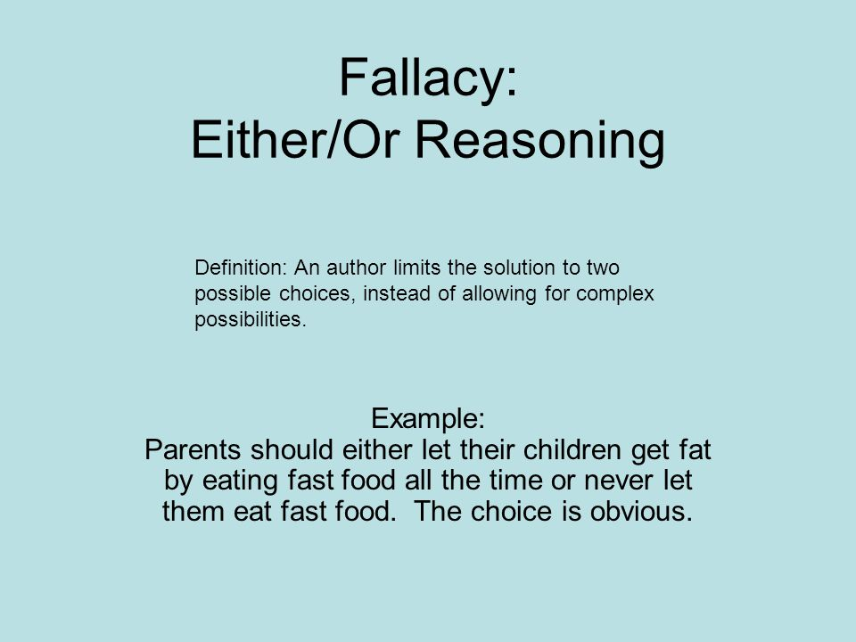 Fallacy: Either/Or Reasoning