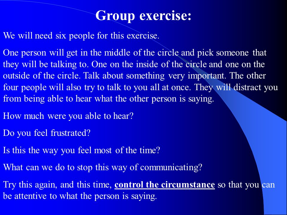 Group exercise: We will need six people for this exercise.