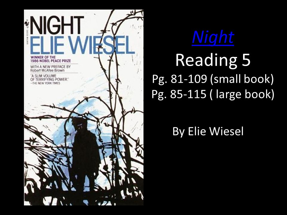 "Night by Elie Wiesel ""Never shall I forget that nocturnal silence ..."