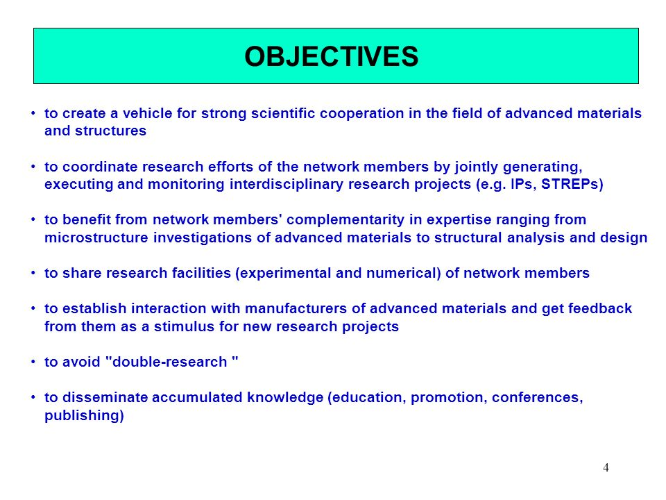 OBJECTIVES to create a vehicle for strong scientific cooperation in the field of advanced materials and structures.