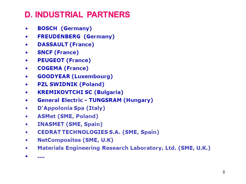 D. INDUSTRIAL PARTNERS BOSCH (Germany) FREUDENBERG (Germany)