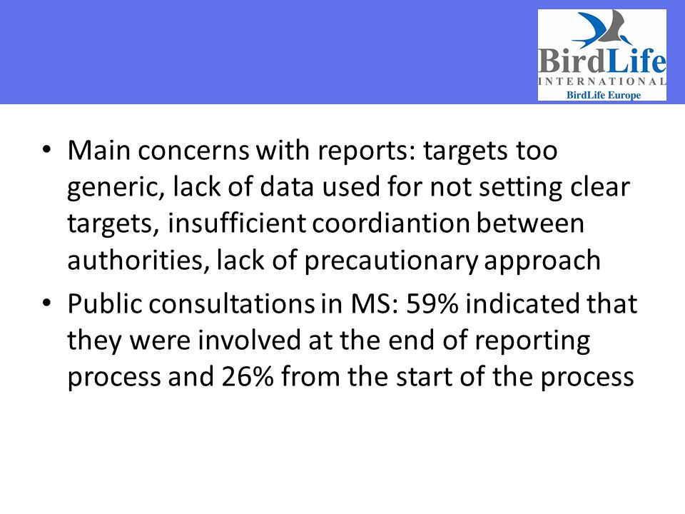 Main concerns with reports: targets too generic, lack of data used for not setting clear targets, insufficient coordiantion between authorities, lack of precautionary approach