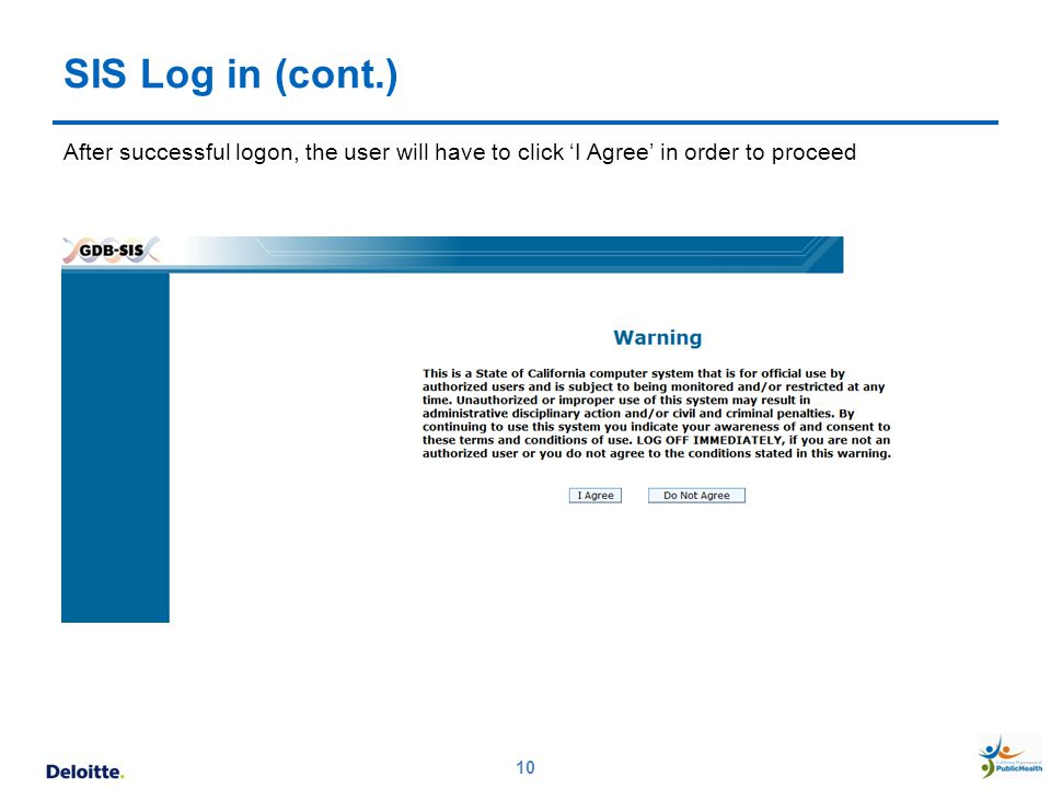 SIS Log in (cont.) After successful logon, the user will have to click 'I Agree' in order to proceed.