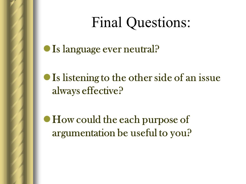 Final Questions: Is language ever neutral