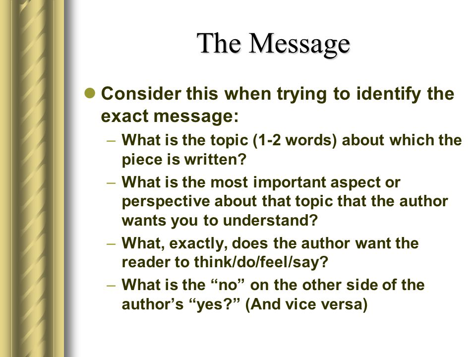 The Message Consider this when trying to identify the exact message: