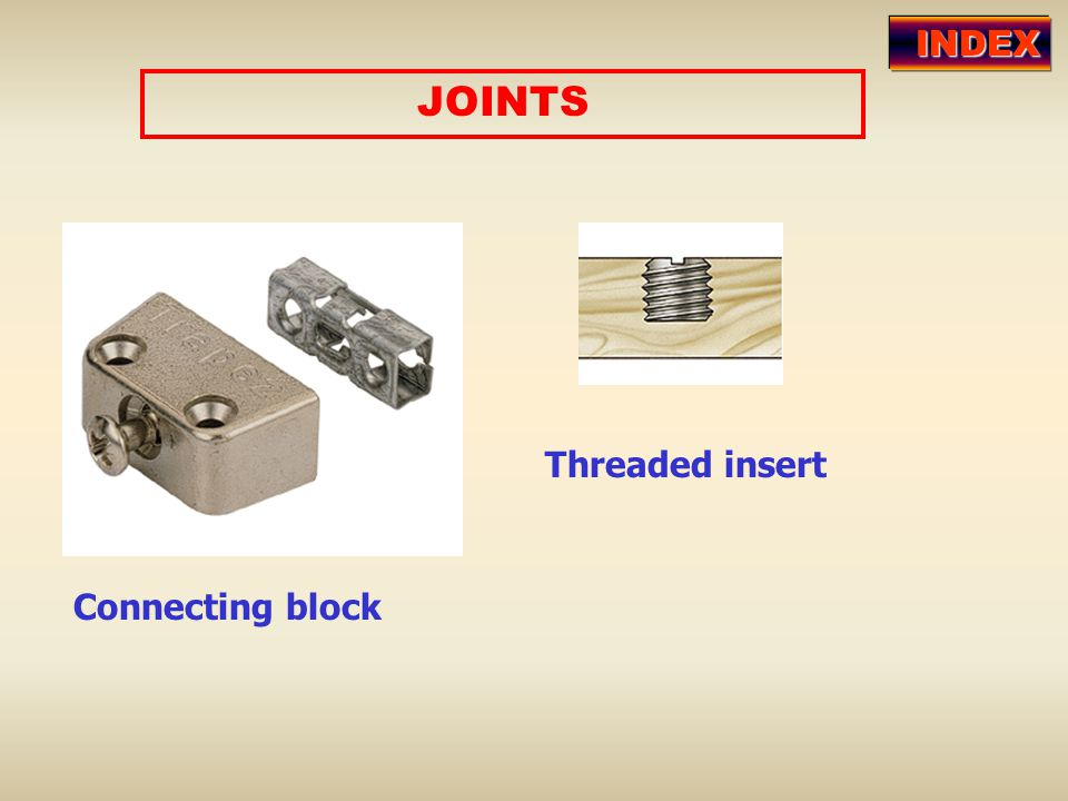 INDEX JOINTS Threaded insert Connecting block