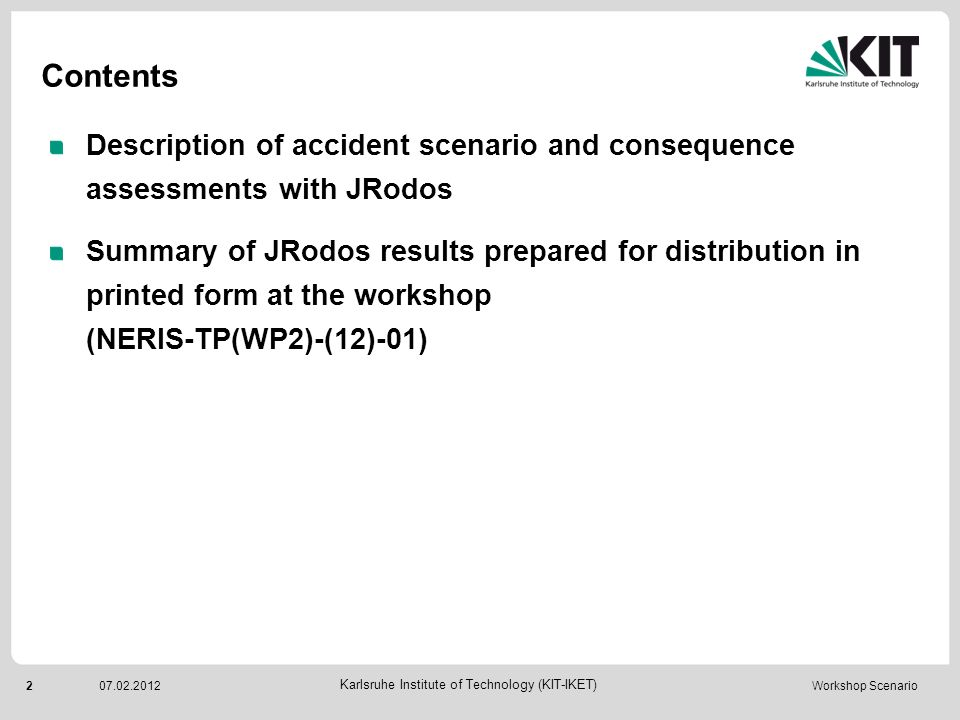 Contents Description of accident scenario and consequence assessments with JRodos.