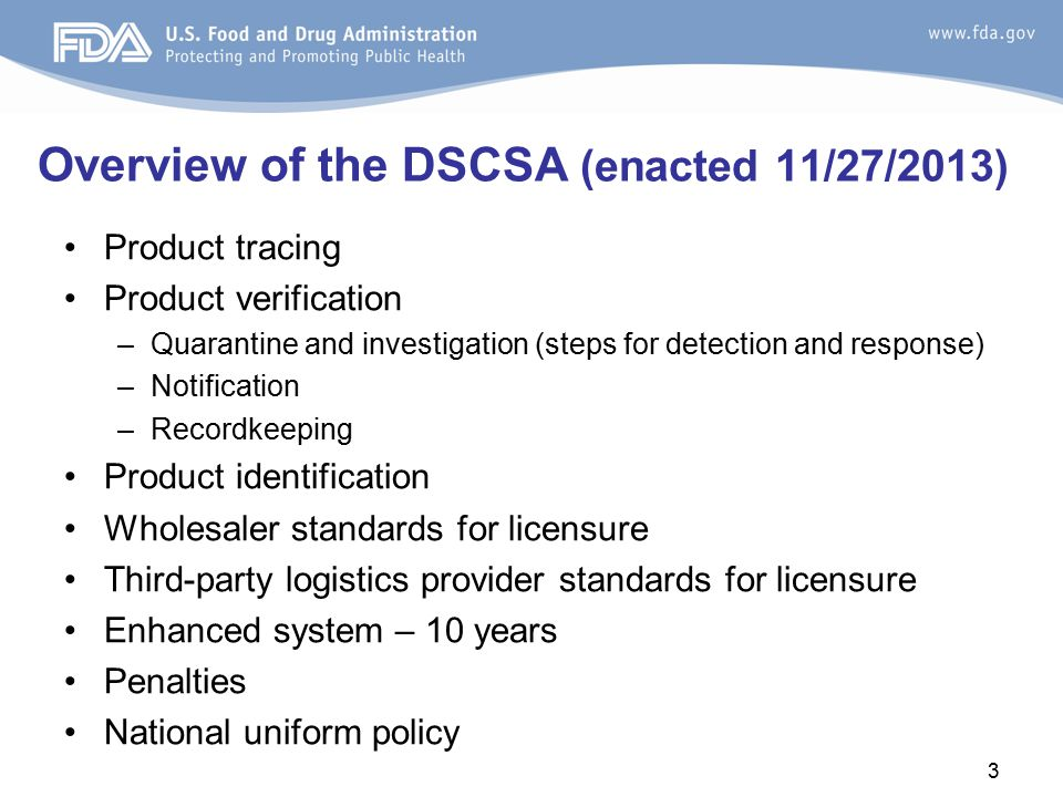 Overview of the DSCSA (enacted 11/27/2013)