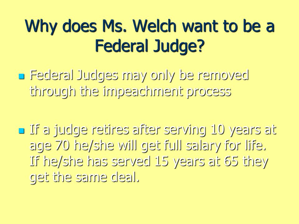 Why does Ms. Welch want to be a Federal Judge