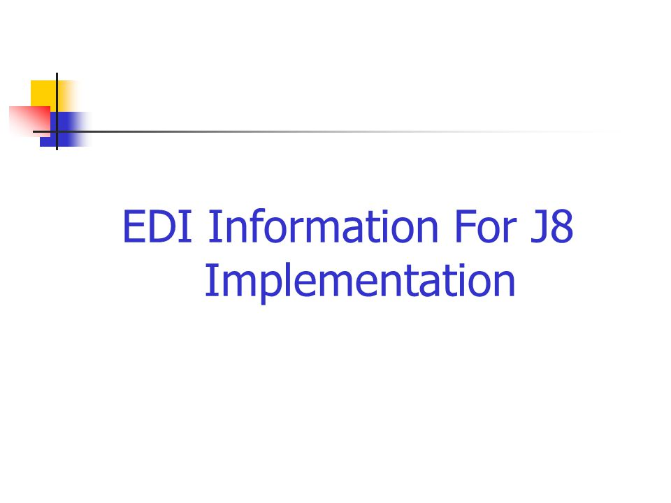 EDI Information For J8 Implementation