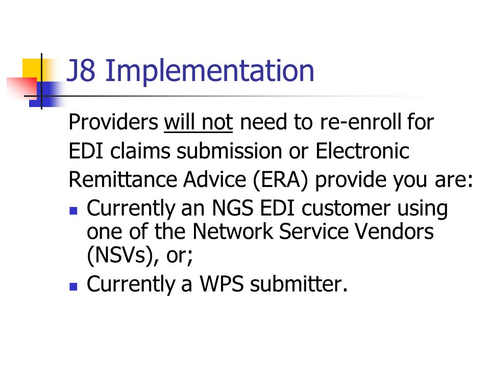 J8 Implementation Providers will not need to re-enroll for
