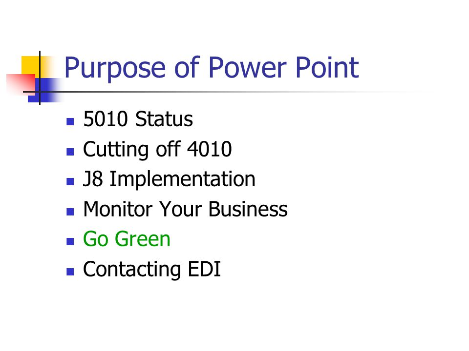 Purpose of Power Point 5010 Status Cutting off 4010 J8 Implementation
