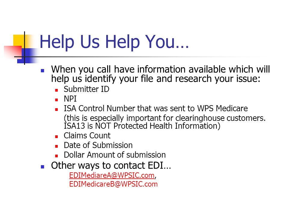 Help Us Help You… When you call have information available which will help us identify your file and research your issue: