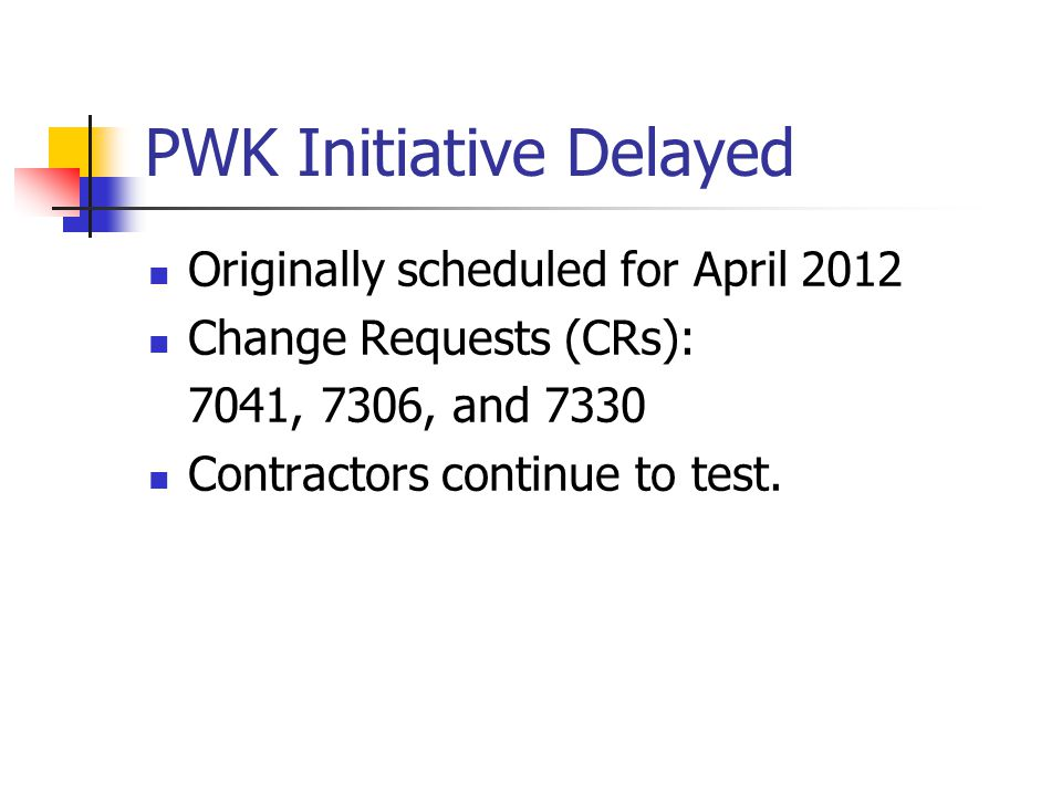 PWK Initiative Delayed