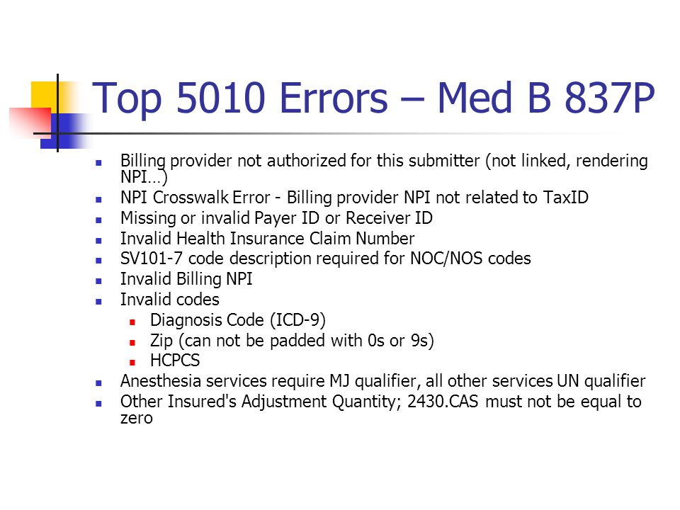 Top 5010 Errors – Med B 837P Billing provider not authorized for this submitter (not linked, rendering NPI…)