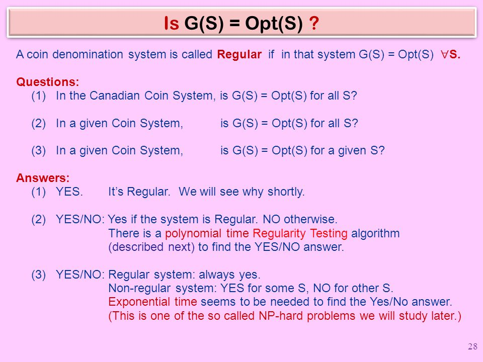 Is G(S) = Opt(S) A coin denomination system is called Regular if in that system G(S) = Opt(S) S.