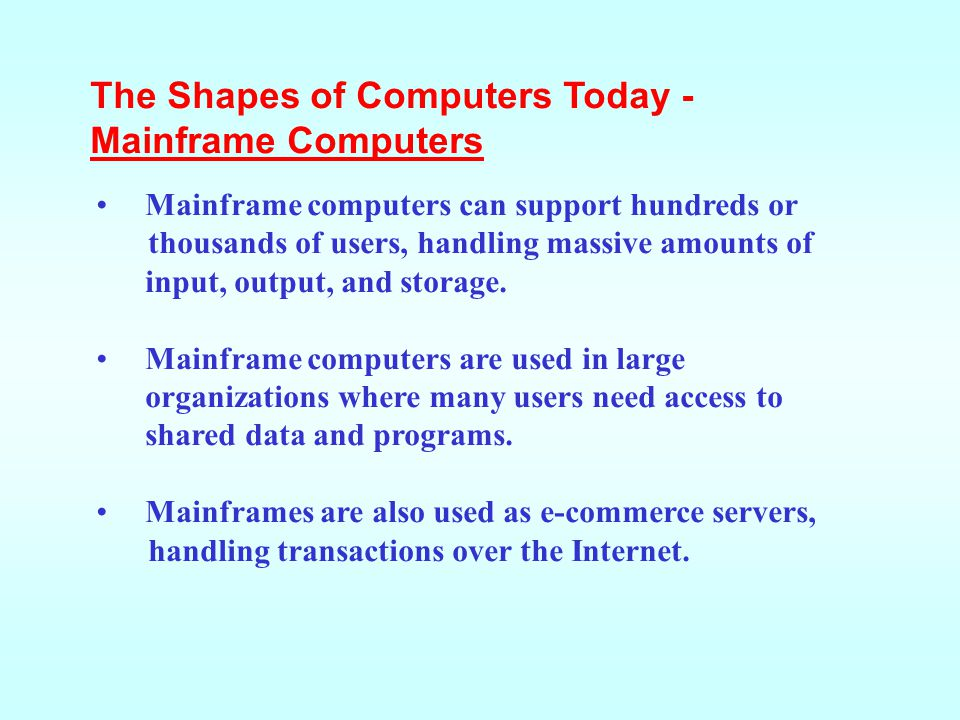 The Shapes of Computers Today - Mainframe Computers