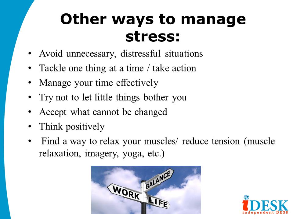 Other ways to manage stress: