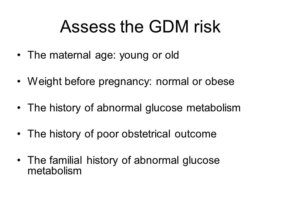 Assess the GDM risk The maternal age: young or old