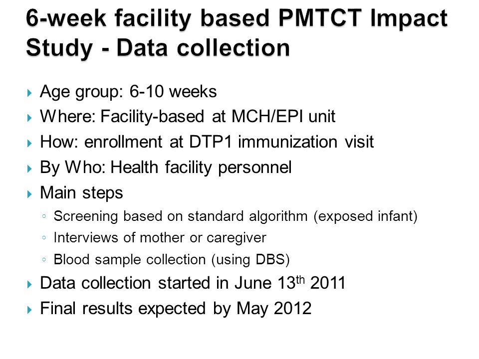6-week facility based PMTCT Impact Study - Data collection