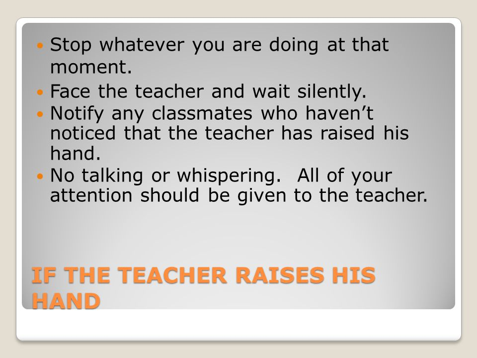 IF THE TEACHER RAISES HIS HAND