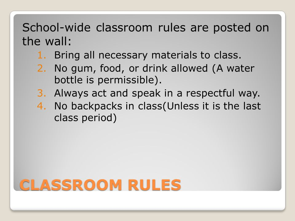 CLASSROOM RULES School-wide classroom rules are posted on the wall: