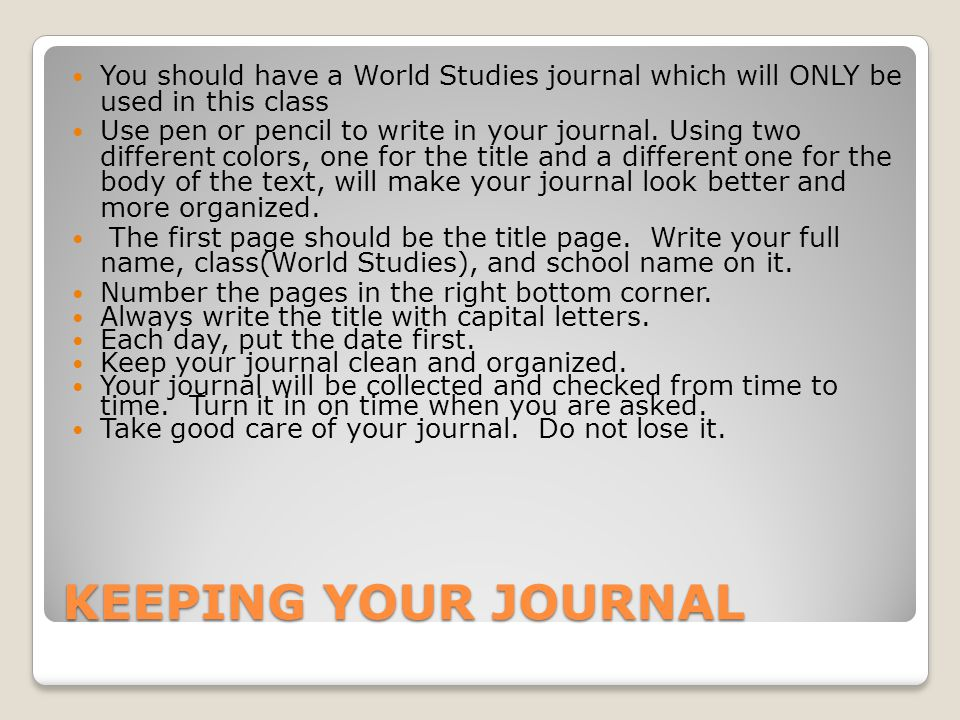 You should have a World Studies journal which will ONLY be used in this class