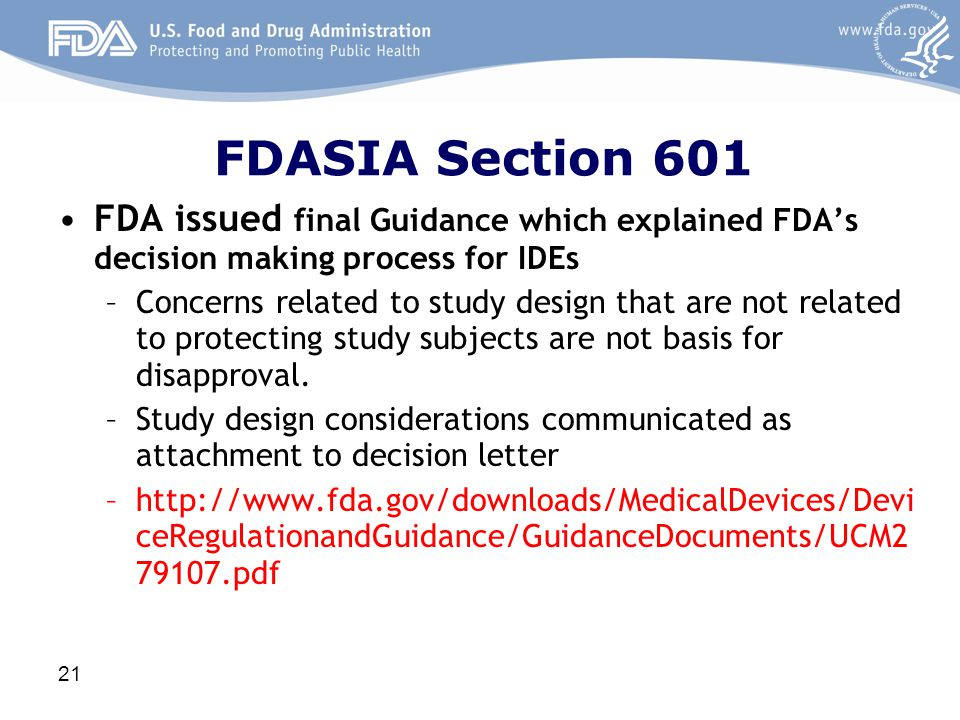FDASIA Section 601 FDA issued final Guidance which explained FDA's decision making process for IDEs.