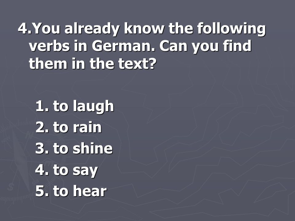 4. You already know the following verbs in German