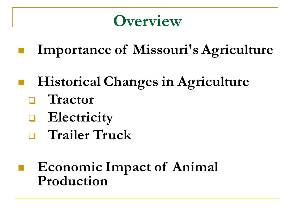 Overview Importance of Missouri s Agriculture